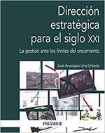 Dirección Estratégica En El Siglo XXI: La Gestión Ante Los Límites Del Crecimiento